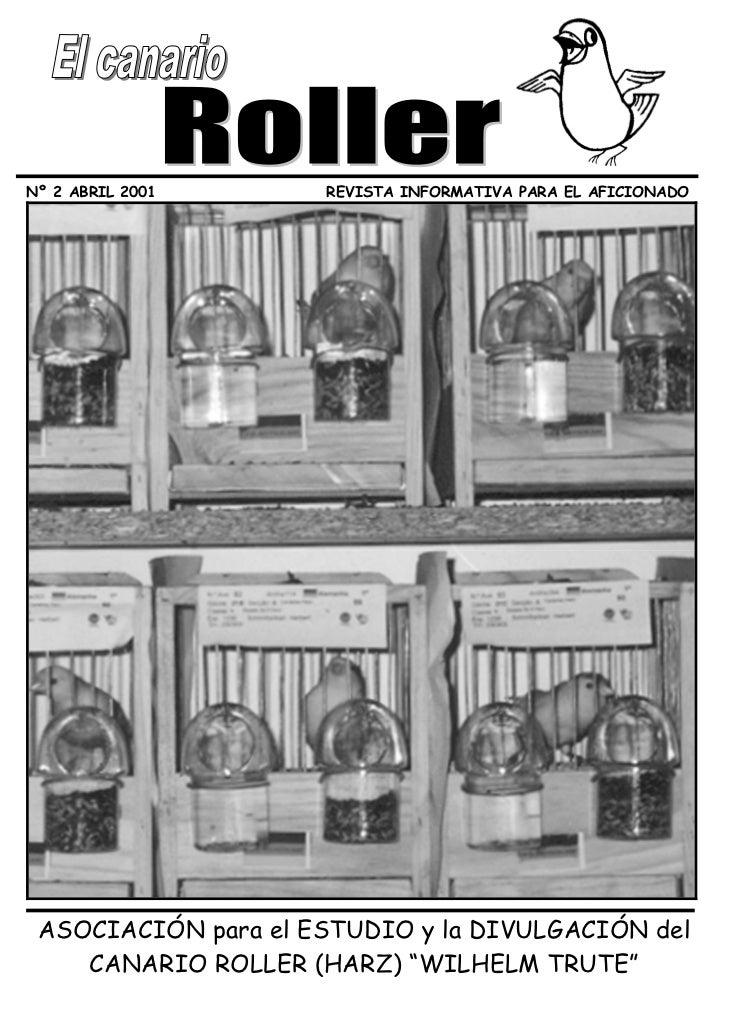 Nº 2 ABRIL 2001      REVISTA INFORMATIVA PARA EL AFICIONADO ASOCIACIÓN para el ESTUDIO y la DIVULGACIÓN del    CANARIO ROL...