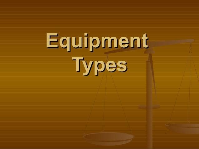 EquipmentEquipment TypesTypes