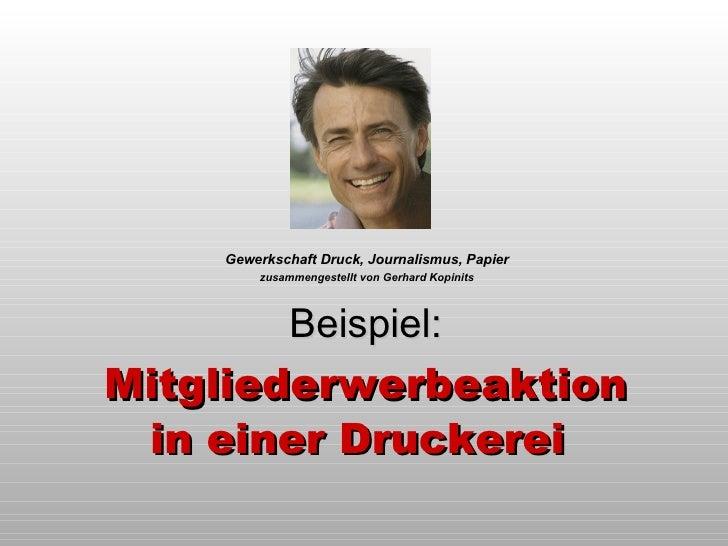 Beispiel: Mitgliederwerbeaktion in einer Druckerei   Gewerkschaft Druck, Journalismus, Papier zusammengestellt von Gerhard...