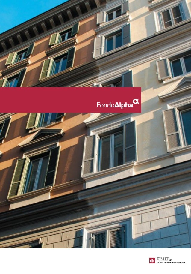 Alpha Real Estate Fund - FIMIT SGR Italian Real Estate Funds