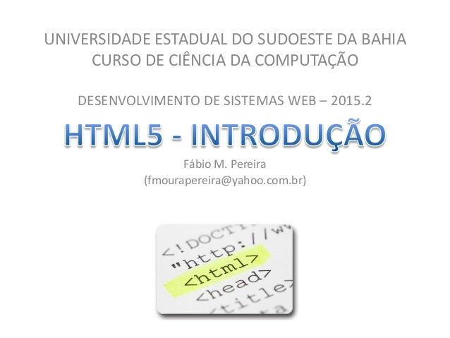 Desenvolvimento de Sistemas Web - HTML5 - Introdução