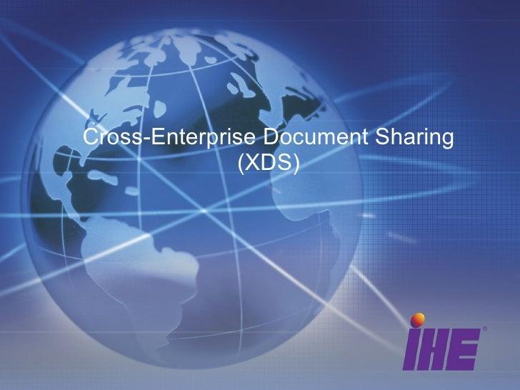 Cross-Enterprise Document Sharing (XDS)