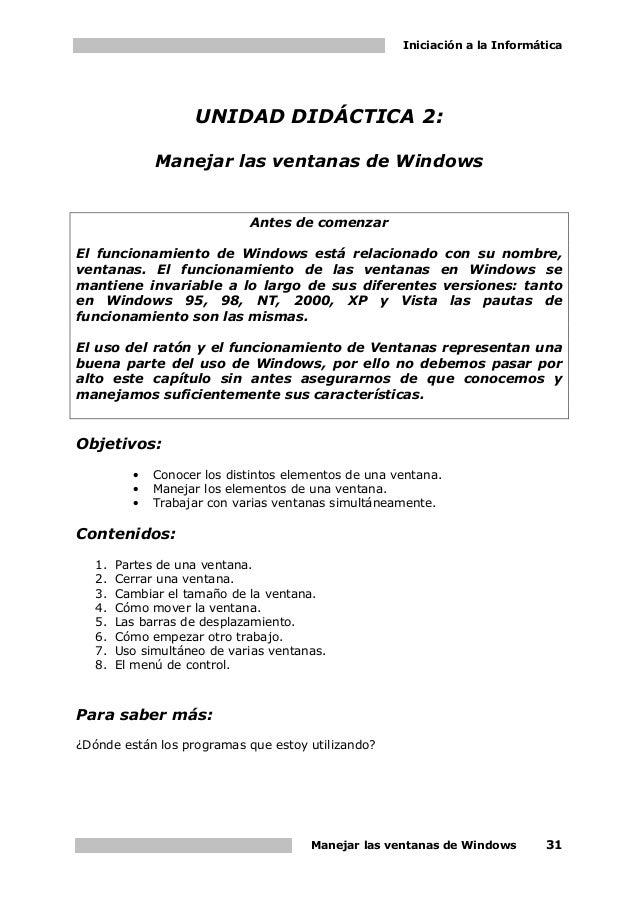 Iniciación a la Informática Manejar las ventanas de Windows 31 UNIDAD DIDÁCTICA 2: Manejar las ventanas de Windows Antes d...