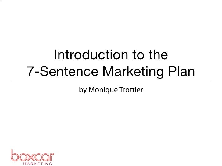 Introduction to the7-Sentence Marketing Plan       by Monique Trottier