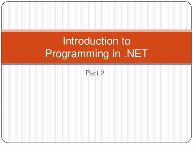Part 2Introduction toProgramming in .NET