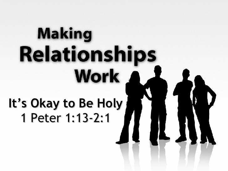 It's Okay to Be Holy 1 Peter 1:13-2:1