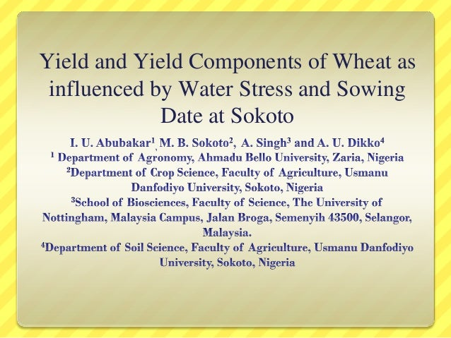 Yield and Yield Components of Wheat as Influenced by Water Stress and Sowing Date at Sokoto