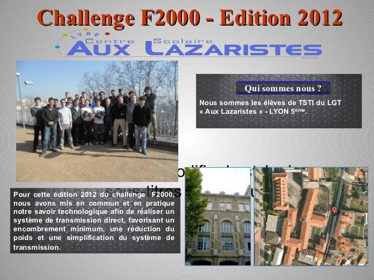 Challenge F2000 - Edition 2012                                                            Qui sommes nous ?               ...