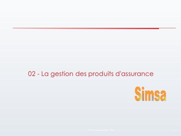 02 - La gestion des produits d'assurance
