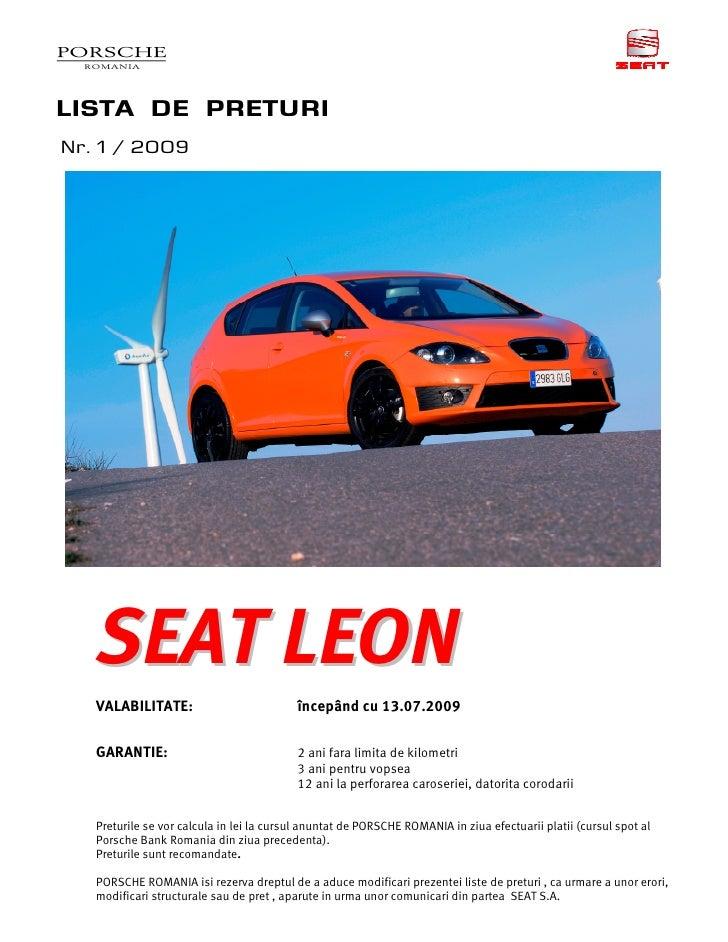 LISTA DE PRETURI Nr. 1 / 2009        SEAT LEON    VALABILITATE:                          începând cu 13.07.2009     GARANT...