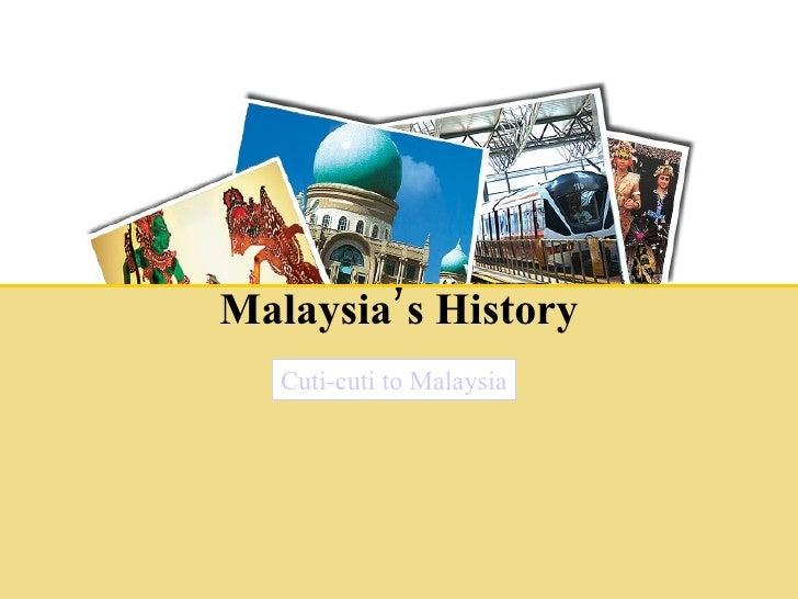 Malaysia's History Cuti-cuti to Malaysia