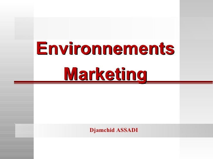 Environnements Marketing Djamchid ASSADI
