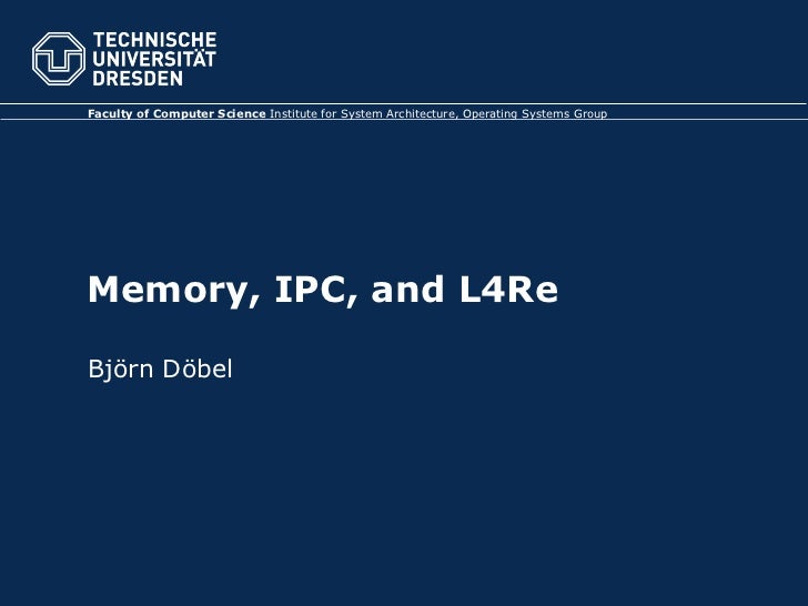 Memory, IPC and L4Re