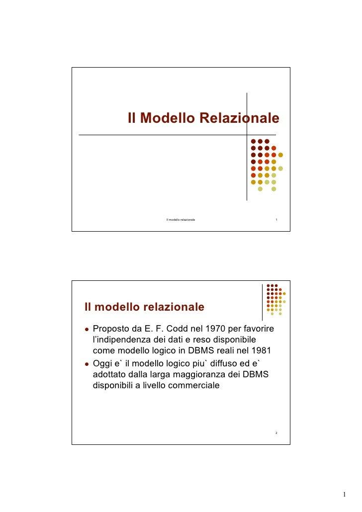 Il Modello Relazionale                       Il modello relazionale        1     Il modello relazionale  Proposto da E. F....