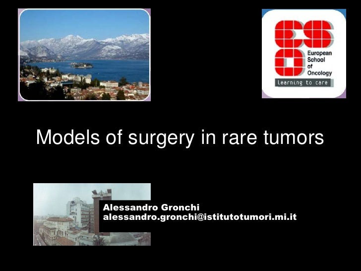 Rare Solid Cancers: An Introduction - Slide 12 - A. Gronchi - Models of surgery in rare cancers