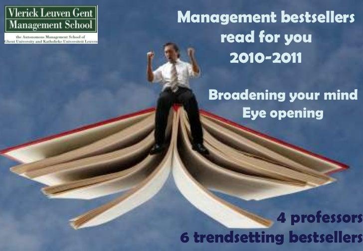 Management bestsellers readforyou<br />2010-2011<br />Broadeningyourmind<br />Eye opening<br />4 professors<br />6 trendse...