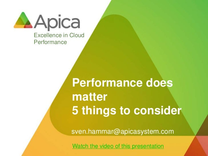 Excellence in CloudPerformance              Performance does              matter              5 things to consider        ...