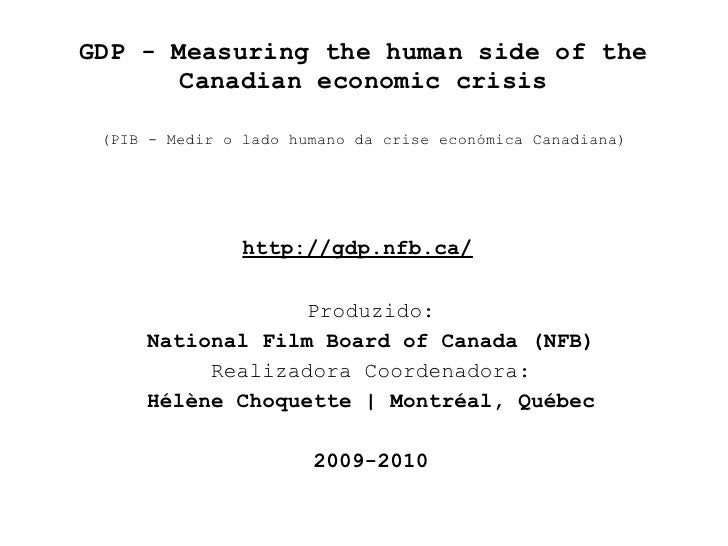 GDP - Measuring the human side of the       Canadian economic crisis (PIB - Medir o lado humano da crise económica Canadia...