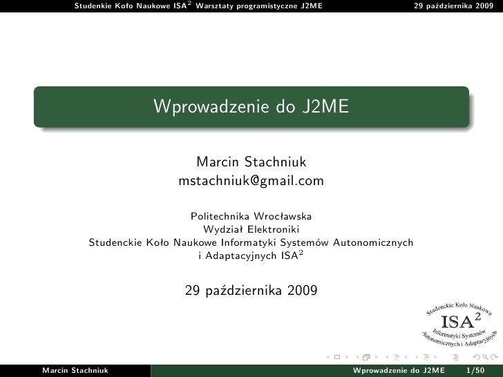 Studenkie Koło Naukowe ISA2 Warsztaty programistyczne J2ME                29 października 2009                         Wpr...