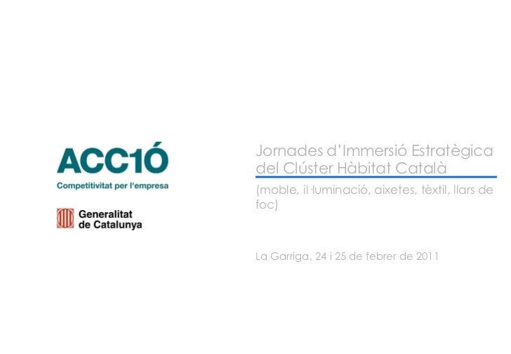 Jornades dImmersió Estratègica – La gestió del disseny         1              Jornades d'Immersió Estratègica             ...