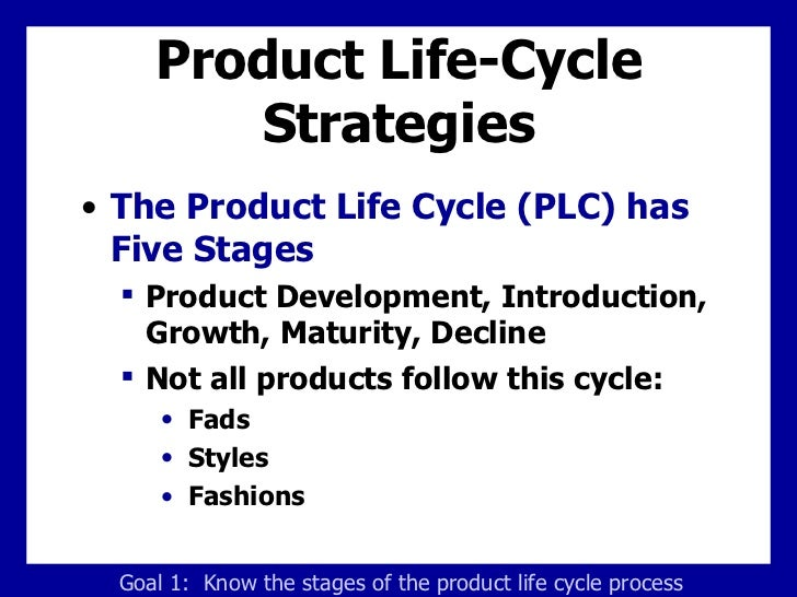 Product Life-Cycle Strategies <ul><li>The Product Life Cycle (PLC) has Five Stages </li></ul><ul><ul><li>Product Developme...