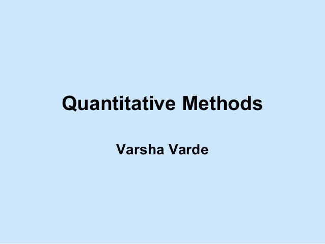 Quantitative Methods Varsha Varde