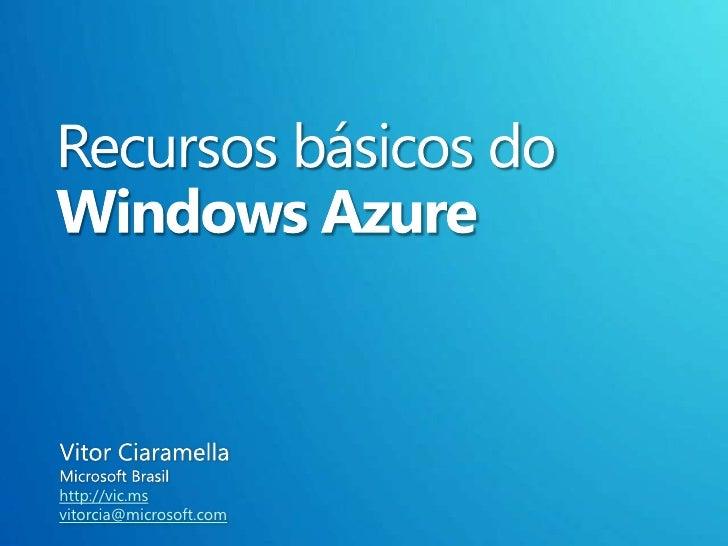 Windows Azure 2/8 - Recursos básicos do Windows Azure