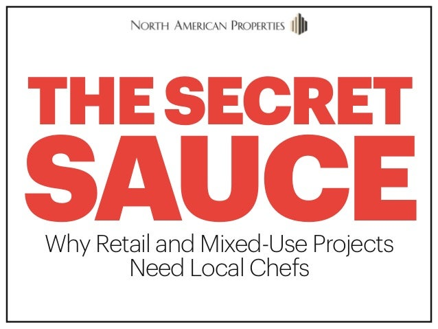 THESECRET SAUCEWhy Retail and Mixed-Use Projects  Need Local Chefs