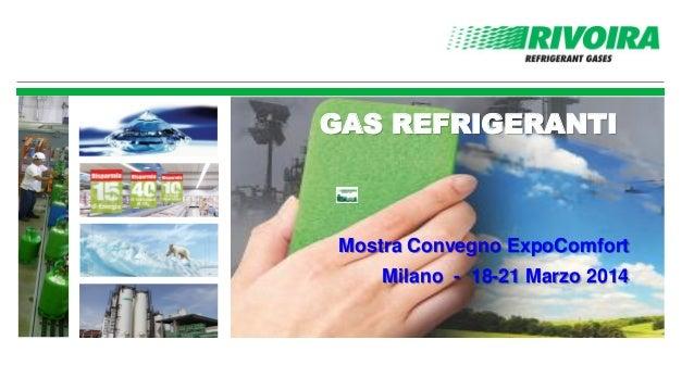 GAS REFRIGERANTI Mostra Convegno ExpoComfort Milano - 18-21 Marzo 2014