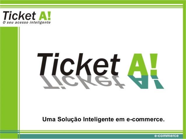 e-commerce Uma Solução Inteligente em e-commerce.