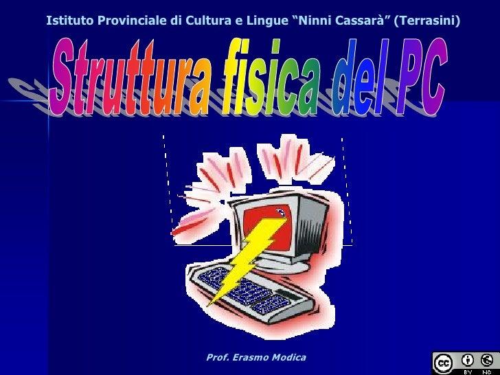 """Istituto Provinciale di Cultura e Lingue """"Ninni Cassarà"""" (Terrasini)                          Prof. Erasmo Modica"""