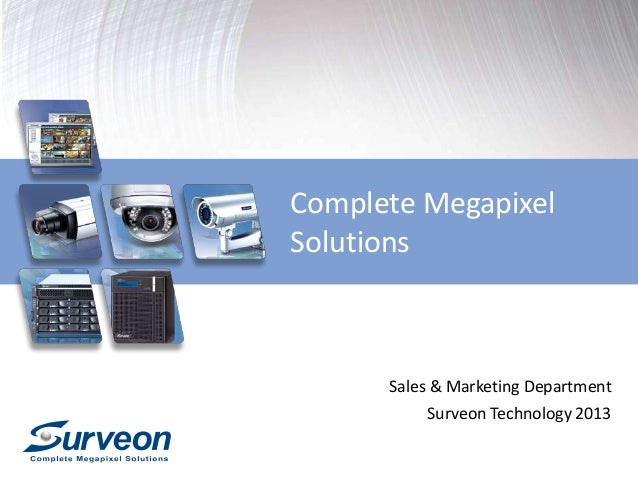 Complete MegapixelSolutionsSales & Marketing DepartmentSurveon Technology 2013
