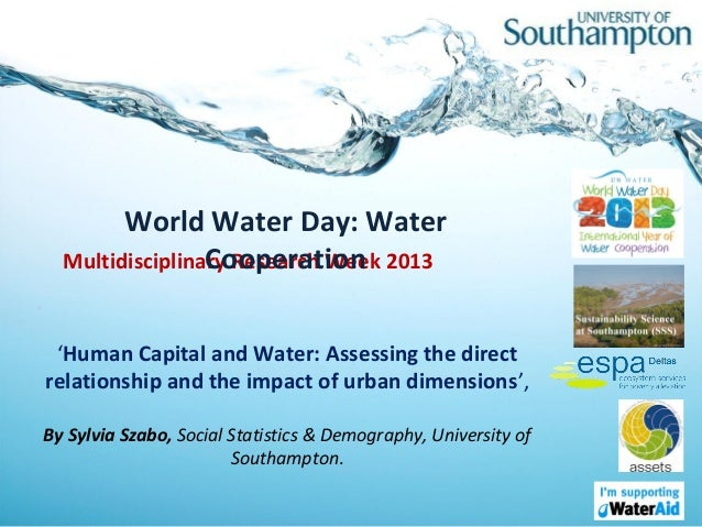 World Water Day: Water                 Cooperation  Multidisciplinary Research Week 2013 'Human Capital and Water: Assessi...