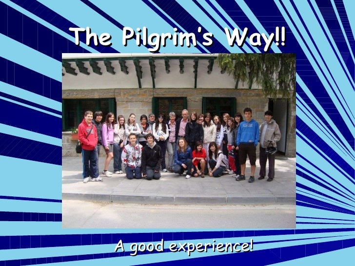 The Pilgrim's Way!! A good experience!