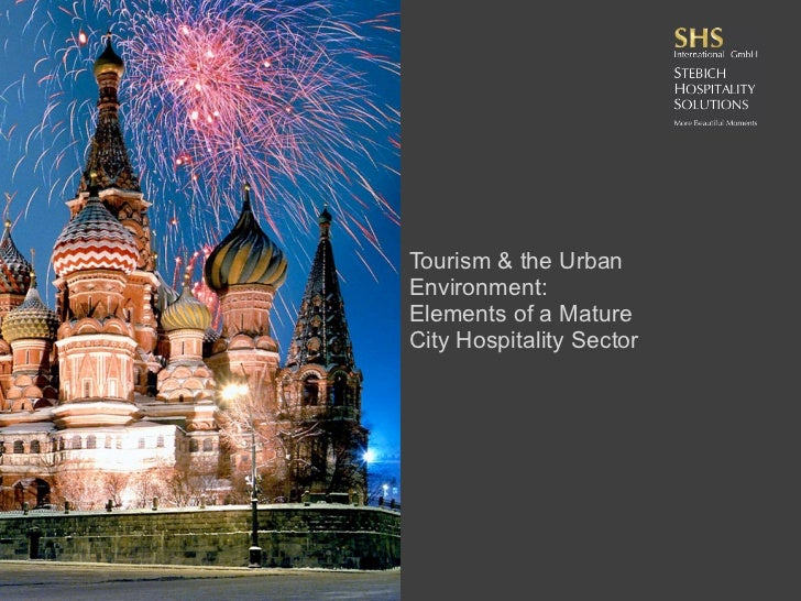 Tourism & the UrbanEnvironment:Elements of a MatureCity Hospitality Sector