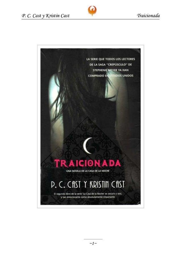 P. C. Cast y Kristin Cast         Traicionada                            ~1~