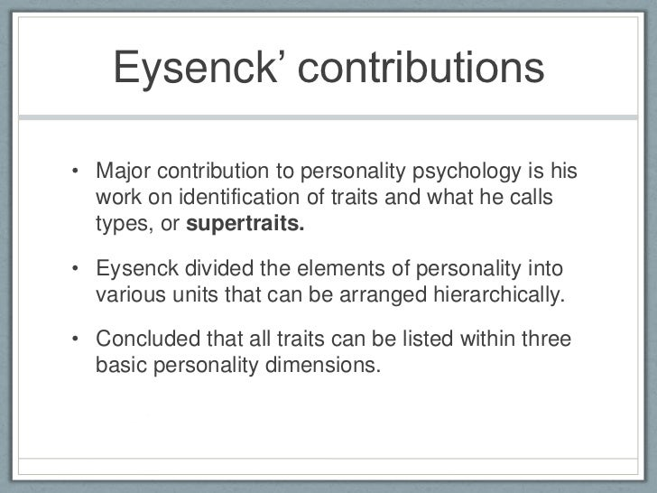 hans eysencks trait theory of personality analysis Hans jurgen eysenck was a noted psychologist in the field of personality in this lesson, you will discover eysenck's hierarchy of personality and.