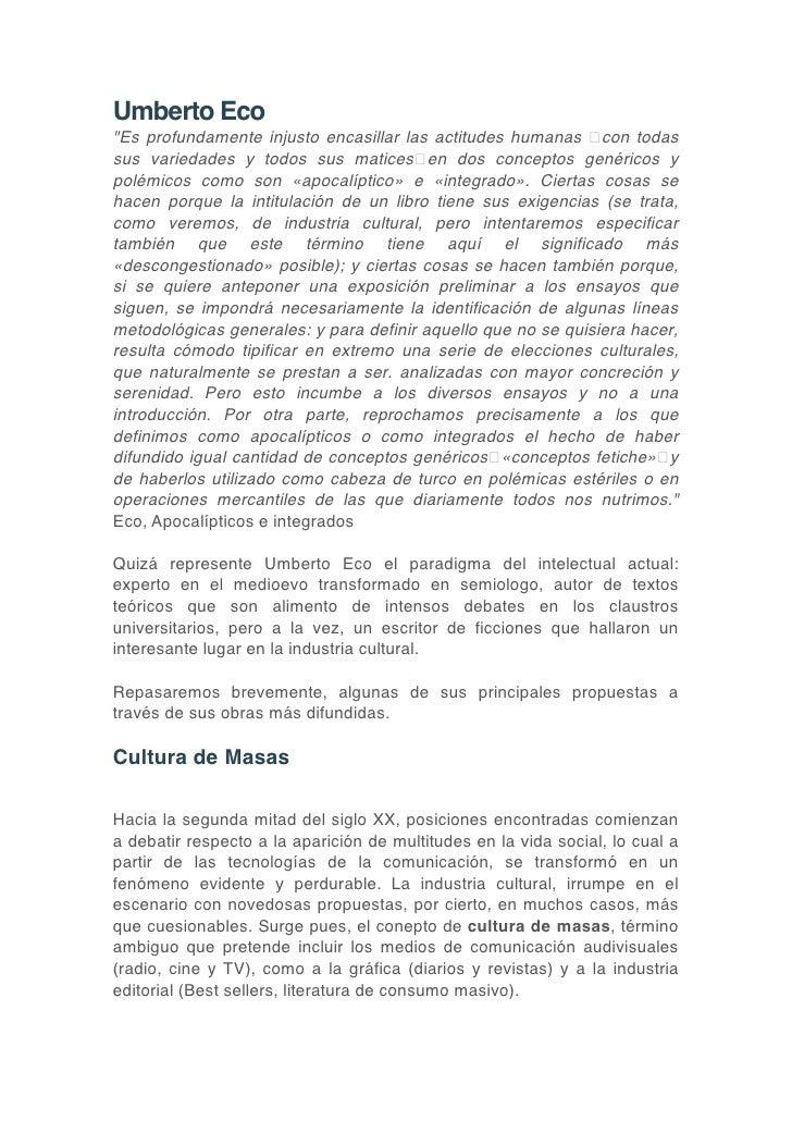 """Umberto Eco""""Es profundamente injusto encasillar las actitudes humanas con todassus variedades y todos sus matices en dos c..."""