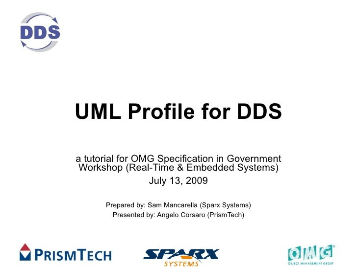 UML Profile for DDS a tutorial for OMG Specification in Government  Workshop (Real-Time & Embedded Systems)               ...