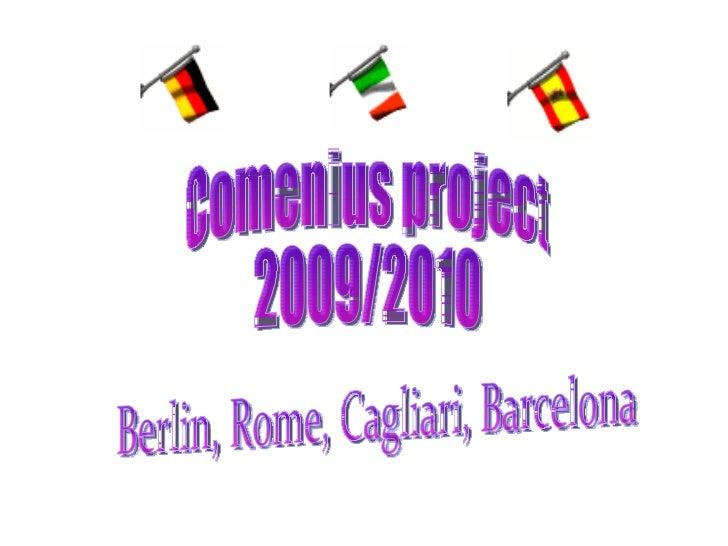 Berlin, Rome, Cagliari, Barcelona Comenius project 2009/2010
