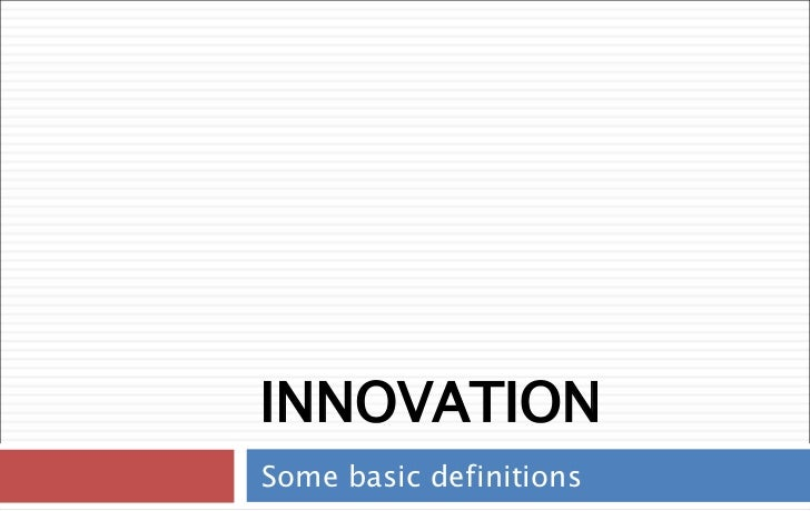 INNOVATION Some basic definitions