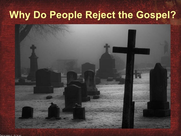 02. Why Do People Reject The Gospel