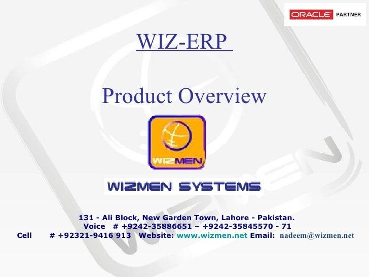 WIZ-ERP  Product Overview    131 - Ali Block, New Garden Town, Lahore - Pakistan.   Voice # +9242-35886651 – +924...
