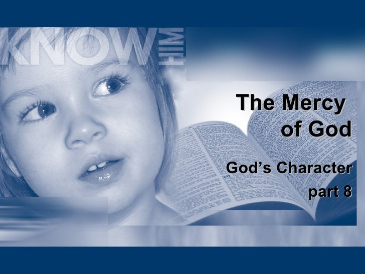 The Mercy  of God God's Character part 8