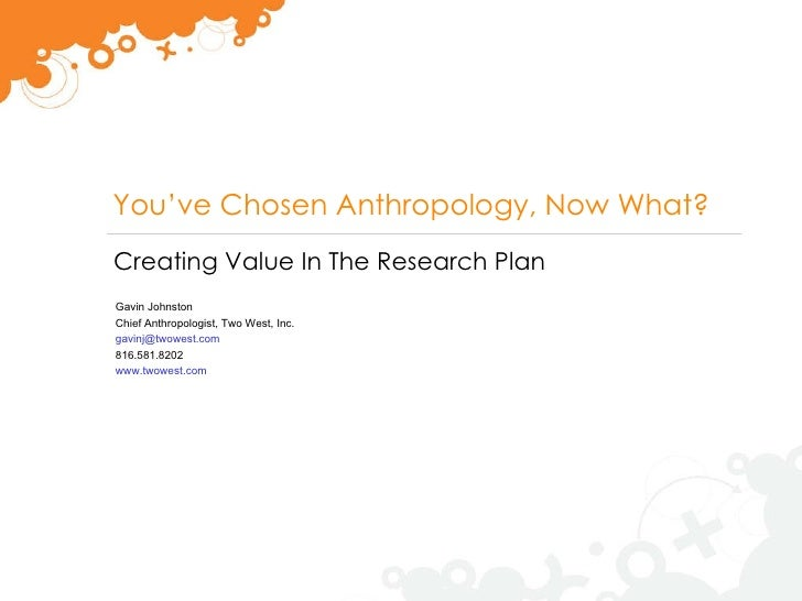 You hired an anthropologist for business, now what?