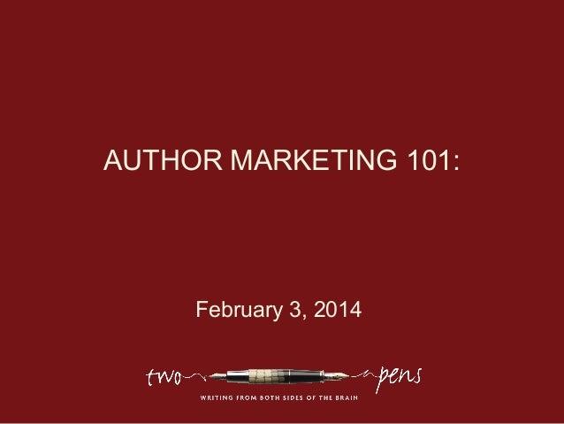AUTHOR MARKETING 101:  February 3, 2014