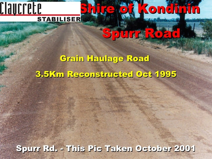 Shire of Kondinin  Spurr Road Grain Haulage Road  3.5Km Reconstructed Oct 1995 Spurr Rd. - This Pic Taken October 2001