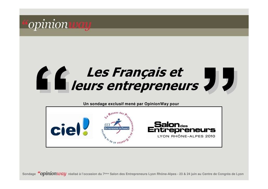 Les Français et            leurs entrepreneurs                    Un sondage exclusif mené par OpinionWay pour     Sondage...