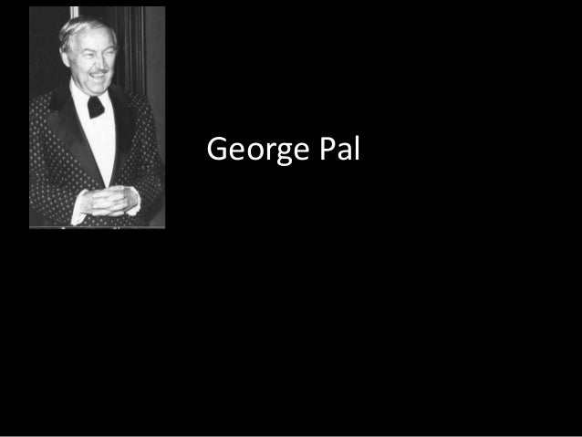 George Pal Presentation