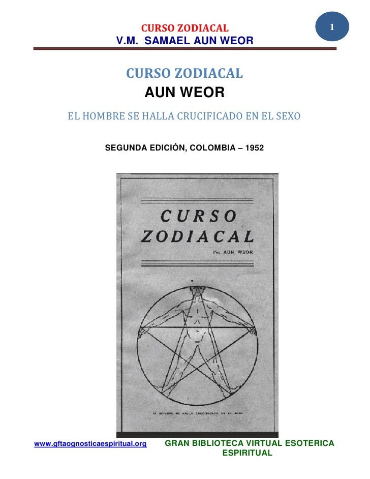 CURSO ZODIACAL                          1                      V.M. SAMAEL AUN WEOR                         CURSO ZODIACAL...
